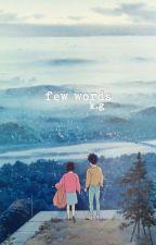 few words | Wattys 2019 by love-lorn