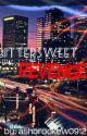 Bittersweet Revenge by ashbrookew0912