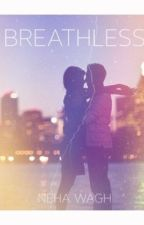 Breathless by writing-is-my-escape
