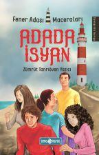 Fener Adası Maceraları 1: Adada İsyan (RAFLARDA) by Zumrut_Tanrioven