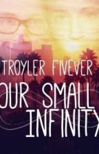 Troyler Fivever: Our Small Infinity [Slow Updates!] by AquaticRomance