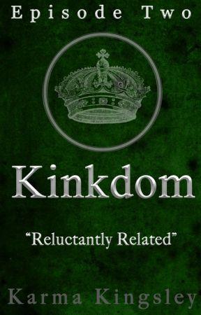 Kinkdom [Episode Two] by Wordtoyamother