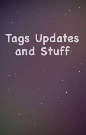Tags, updates, and stuff by _sakka_tomodachi_