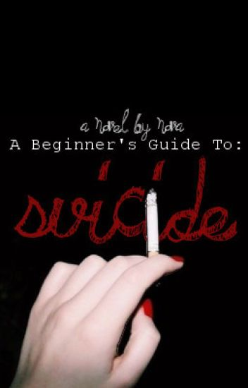 A Beginner's Guide To Suicide