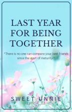 Last Year for being TOGETHER    friendship  by Lyricie_12