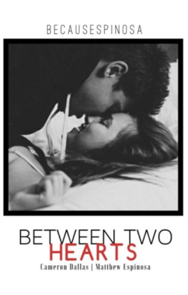 Between Two Hearts (Magcon)