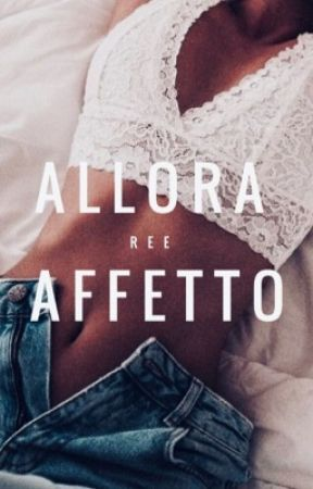 Allora Affetto (The Billionaire's Love) by highheelsprincess