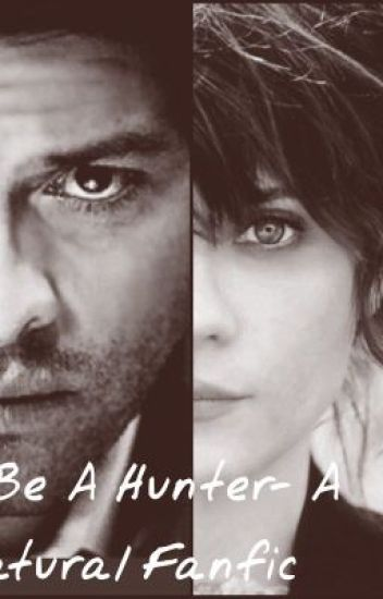 How To Be a Hunter- A Supernatural Fanfic