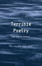 Terrible Poetry by smileNDIE