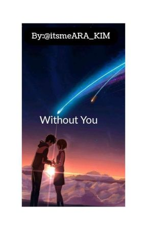 Without You by ms_topakeeen