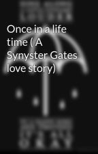 Once in a life time ( A Synyster Gates love story) by MichelleEscamillaMer