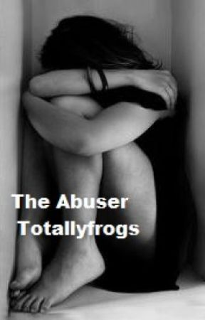 The Abuser by Totallyfrogs