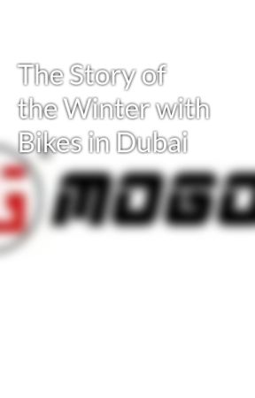 The Story of the Winter with Bikes in Dubai by DubaiBicycles