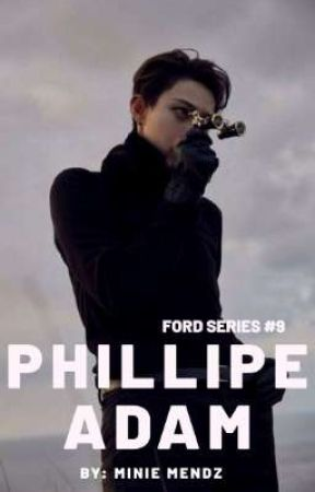 Phillipe Adam (Ford Series #9) by MinieMendz