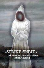STRIKE SPIRIT - Histoires d'horreur by AmiraRilili