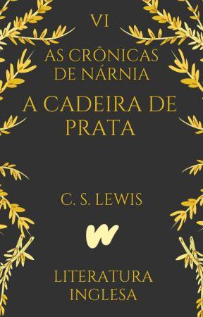 A Cadeira de Prata | As Crônicas de Nárnia VI (1953) by ClassicosLP