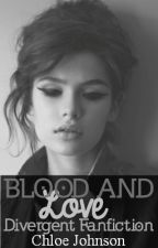 Blood And Love (Divergent Eric Love Story) by ChloeHannaJohnson