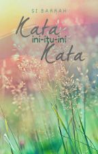 Kata Ini-Itu-Ini Kata by aozora_si