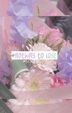 Nothing to Lose by BTSOFTIE