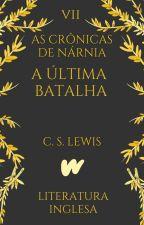 A Última Batalha | As Crônicas de Nárnia VII (1956) by ClassicosLP