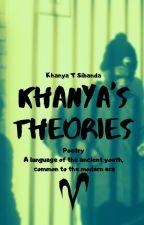 Khanya's Theories. by Forever_Akira