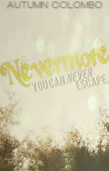 Nevermore (A short story)