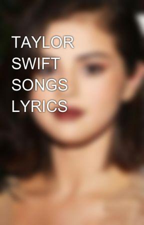 Taylor Swift Songs Lyrics Love Story Wattpad