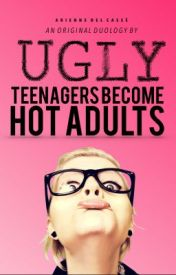 Ugly Teenagers Become Hot Adults by imaginablecookie
