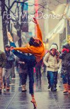 Fais-Moi Danser by -Sara_Books-