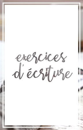 EXERCICES D'ÉCRITURE by exercices-plumesques