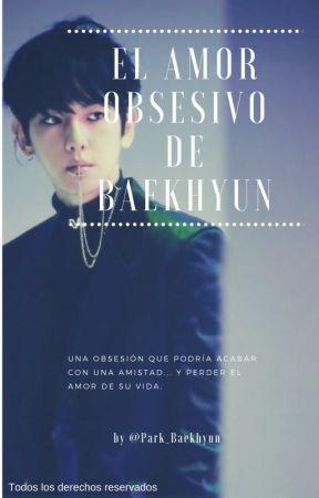 El amor obsesivo de Baekhyun by littlelauu
