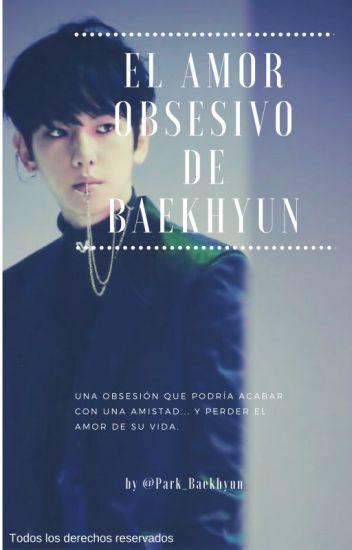 El amor obsesivo de Baekhyun