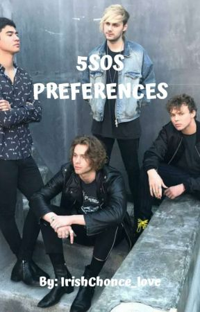 5sos Preferences by IrishChonce_love
