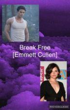 Breaking To Break Free [Emmett Cullen] by beautifulpurple22
