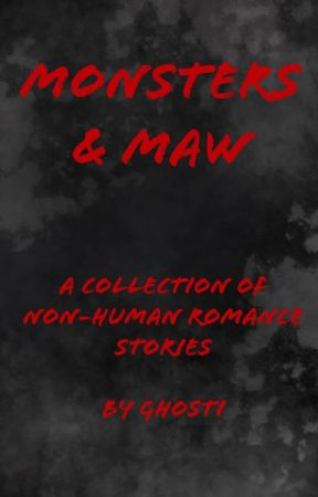 Monsters & Maw - A collection of non-human romance tales by TheMonstersMaw