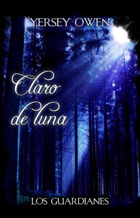 Los Guardianes (II): Claro de Luna by YerseyOwen