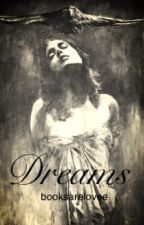 Dreams by booksarelovee