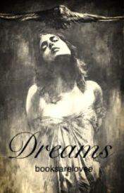 Dreams by booksarelovee