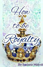 How to be royalty (God's way) by SapphieTheWriter