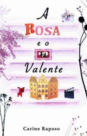 A Rosa e o Valente by CARINERAPOSO