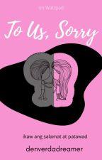 To Us, Sorry [KarJon Fanfic]  by denverdadreamer