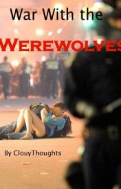 War with the Werewolves by cloudythoughts