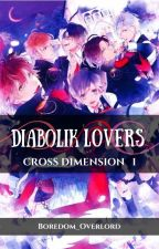 Cross Dimension: Diabolik Lovers by Boredom_Overlord