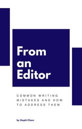 From an Editor: Common Writing Mistakes by StephiCham