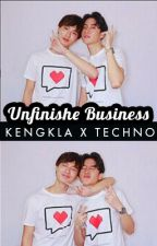 [Kengkla x Techno] Unfinished Business (Love by Chance Fanfic) by ch3ckmat3y