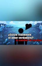 ¿Existe realmente el amor verdadero? La cuestion de Muchos by Mike62332148