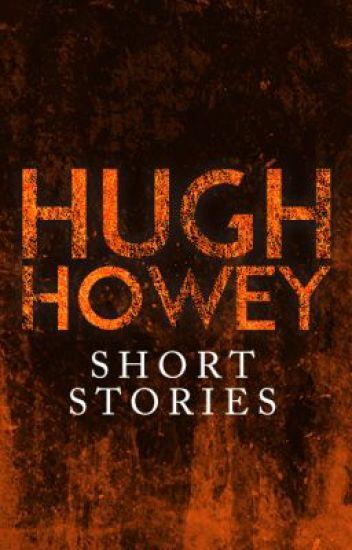 Short Stories by Hugh Howey