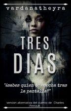 TRES DÍAS by VardanaTheyra
