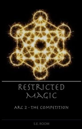 Restricted Magic - Arc 2: The Competition by Avaleon