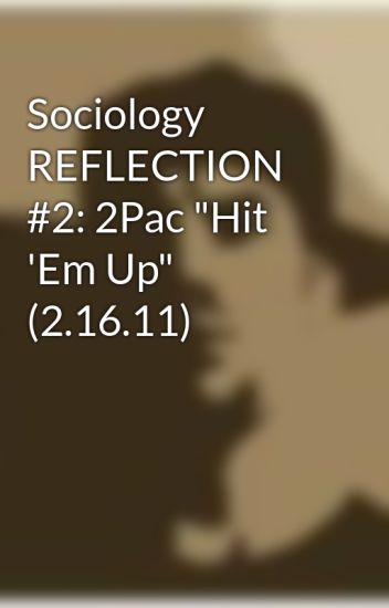 Sociology REFLECTION #2: 2Pac